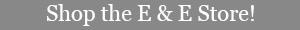Shop the E & E Store